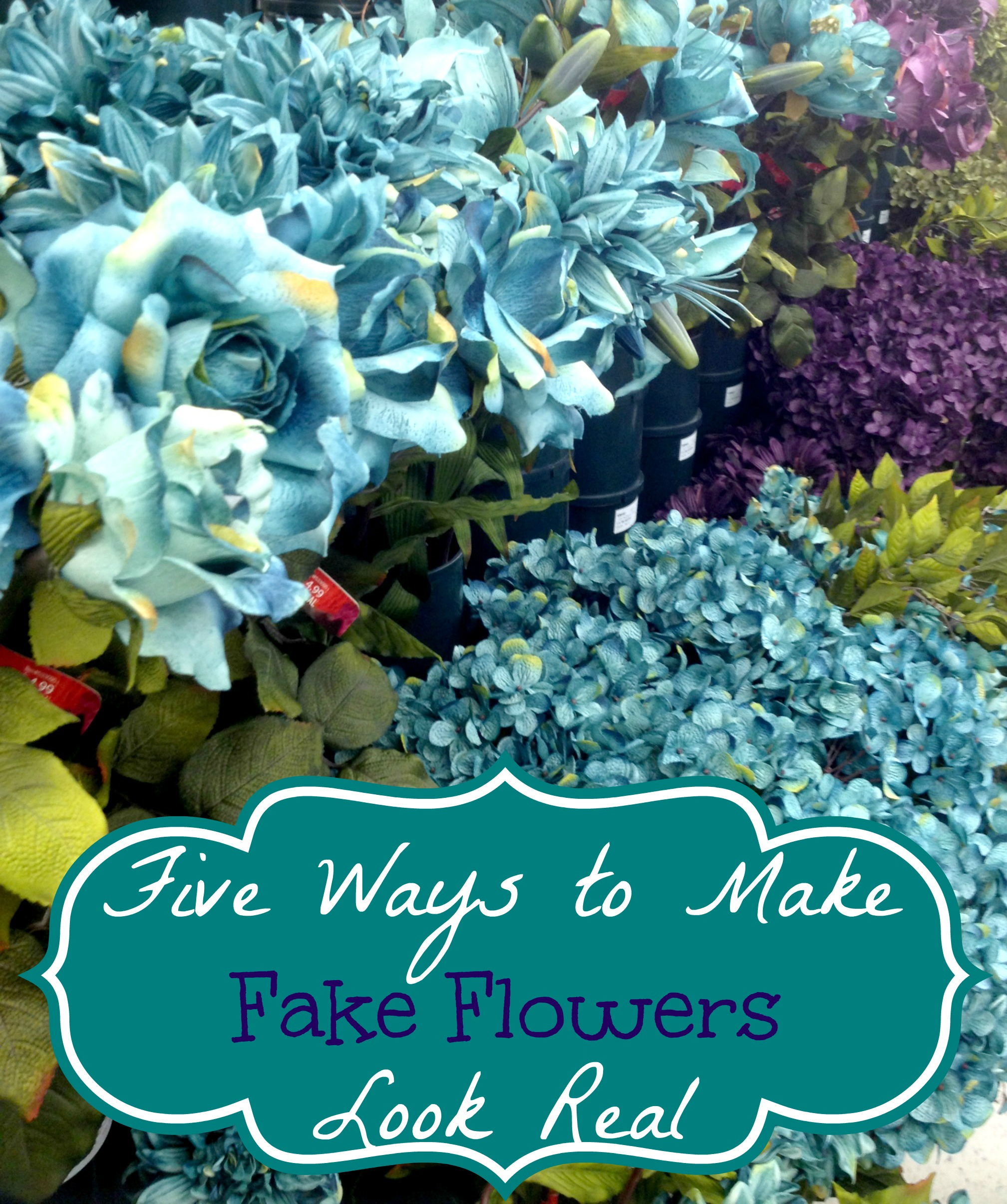 five ways to make fake flowers look real time for all things